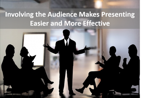How Involving Your Audience Makes Presenting Easier and More Effective