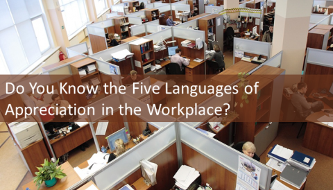 Do You Know the Five Languages of Appreciation in the Workplace?